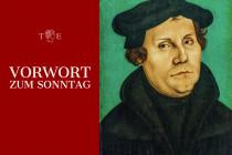 Der größte Feind der Polit-EKD ist Martin Luther