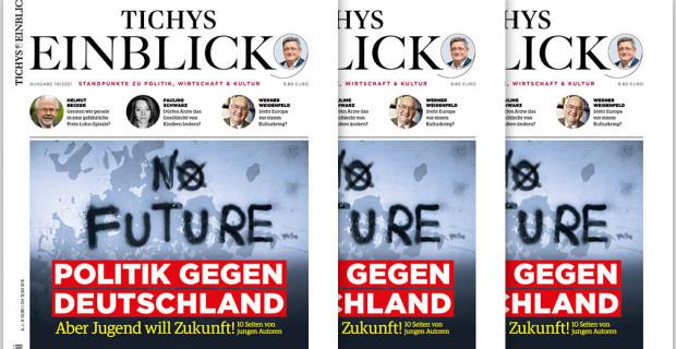 Tichys Einblick 10-2021: Politik gegen Deutschland